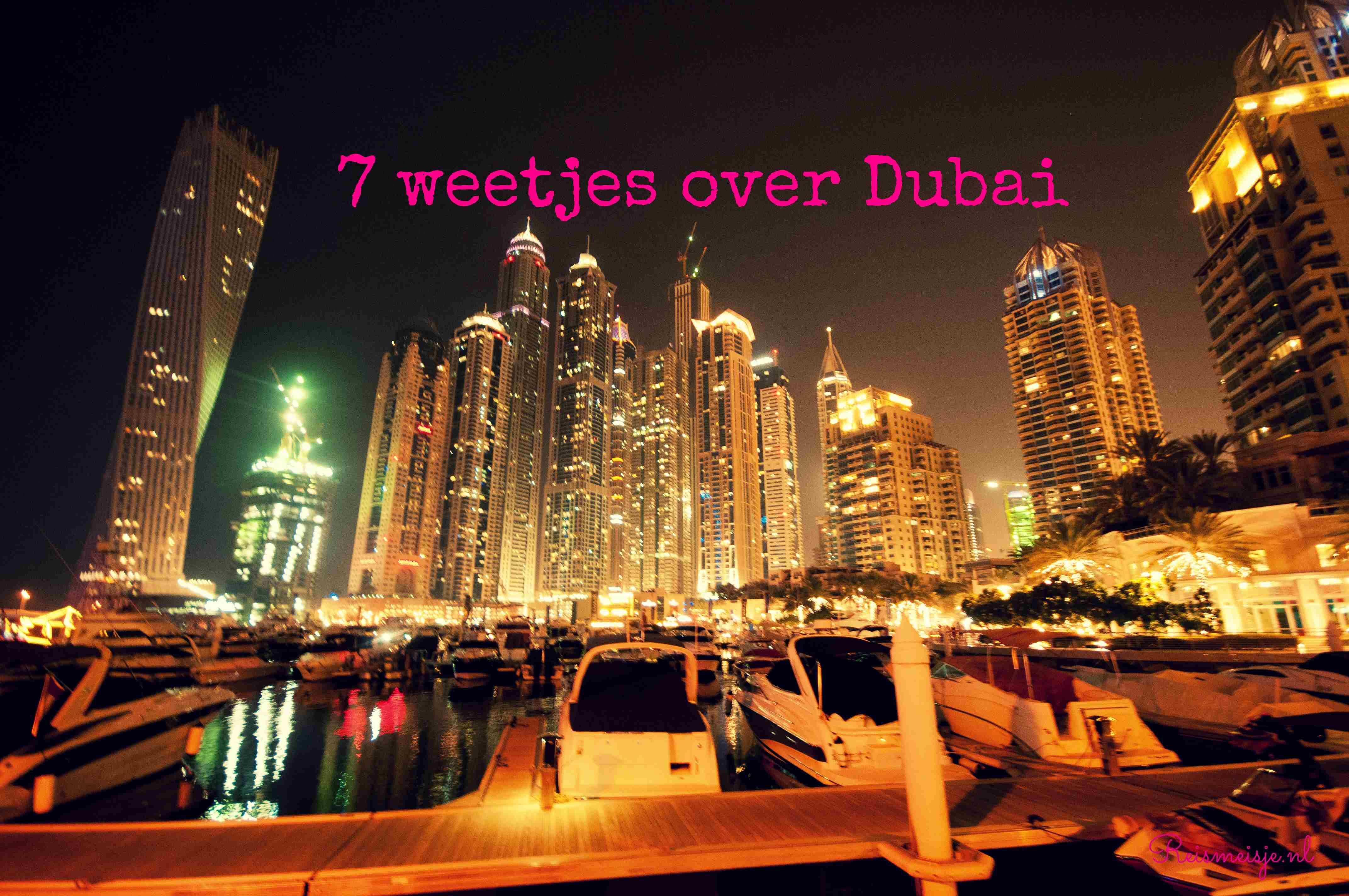 Alles wat je moet weten over Dubai!